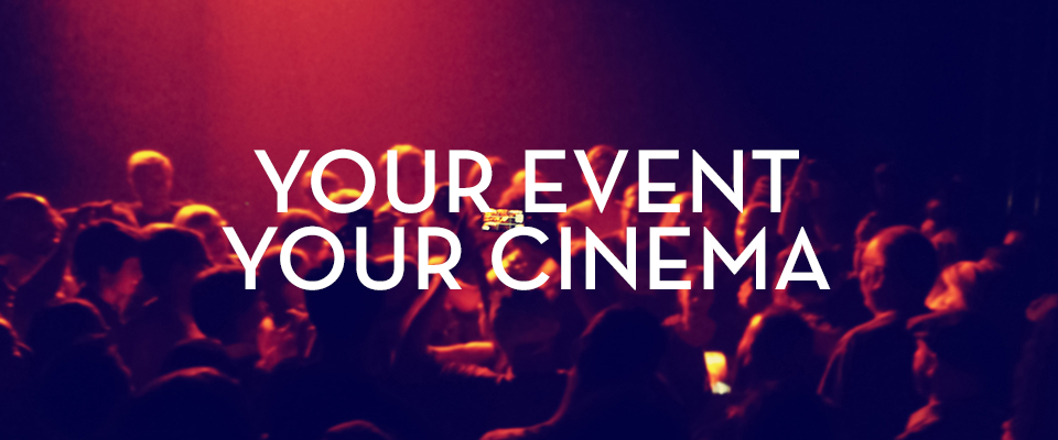 Your Cinema - Host Private Events