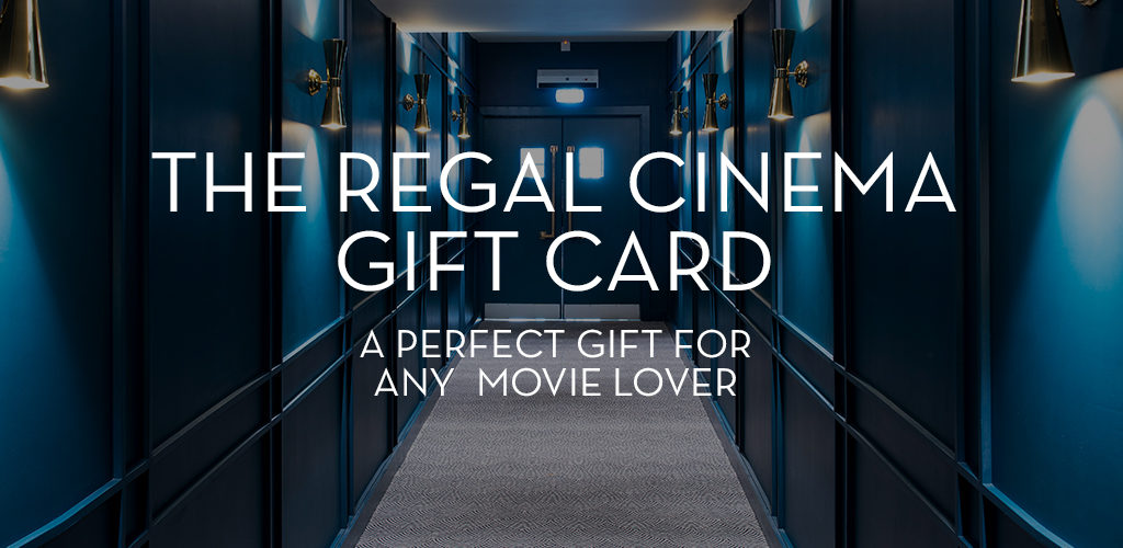 The Regal Cinema Gift Cards Regal Cinema